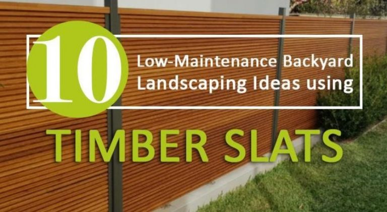 10 Low-Maintenance Backyard Landscaping Ideas Using Timber Slats
